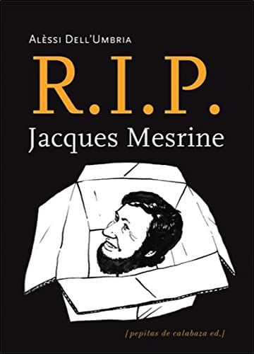 R.I.P. Jacques Mesrine: Alèssi Dell'Umbria