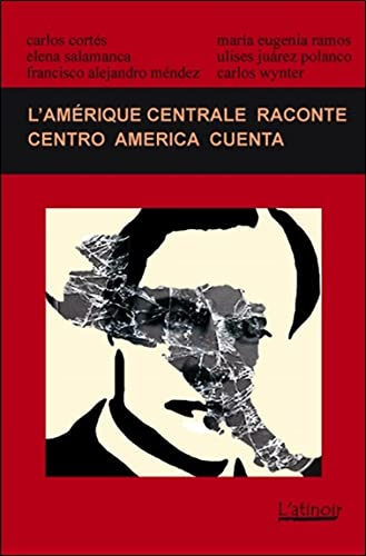L'Amérique Centrale raconte - Centro America cuenta - Collectif