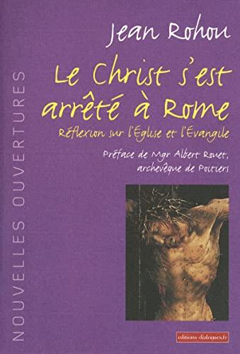 Le Christ s'est arrêté à Rome (French Edition): Rohou