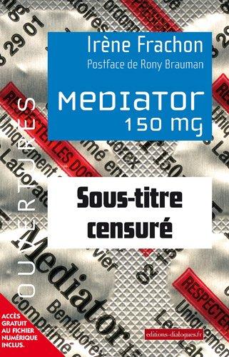 9782918135173: Mediator 150 mg : Sous-titre censuré