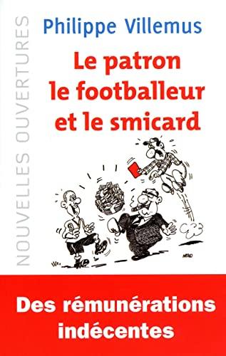9782918135241: Le patron, le footballeur et le smicard : Quelle est la juste valeur du travail ?