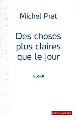 Des choses plus claires que le jour: Michel Prat