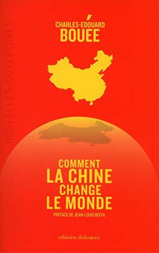 9782918135777: Comment la Chine change le monde