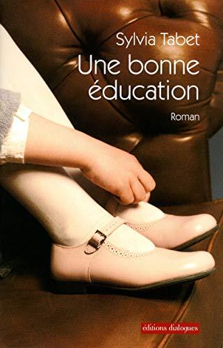 9782918135791: Une bonne éducation