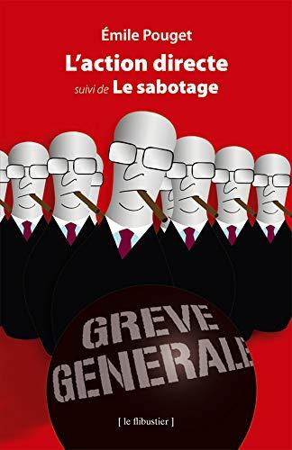 9782918156017: L'Action directe : Suivi de Le sabotage