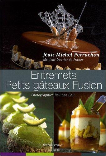 9782918223009: Entremets Petits Gâteaux Fusion