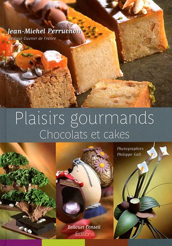 9782918223023: Plaisirs Gourmands Chocolates et Cakes (English and French Edition)