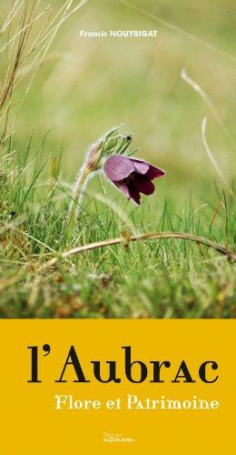 9782918298274: L'aubrac - Flore et Patrimoine