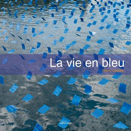 9782918298359: La vie en bleu