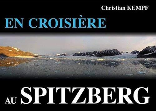 9782918299127: En croisiere au Spitzberg