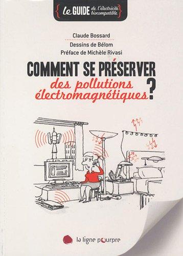 9782918305088: Comment se préserver des pollutions électromagnétiques : Le guide de l'électricité biocompatible