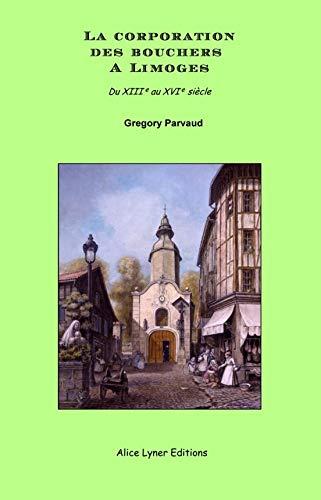 9782918352075: La corporation des bouchers à Limoges : Du XIIIe au XVIe siècle