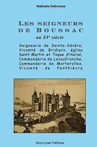 Les seigneurs de Boussac au XV siècle: Nathalie Débrosse