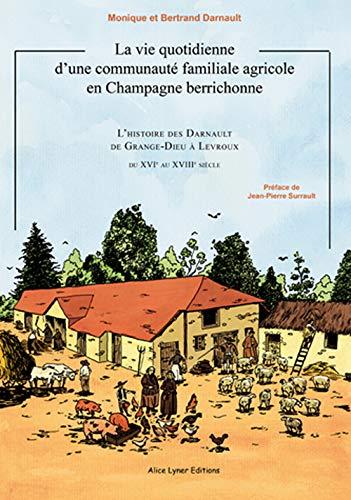 9782918352150: la vie quotidienne d'une communaute familiale agricole en champagne berrichonne : les darnault