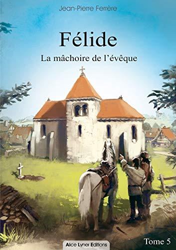 9782918352617: Felide, la Machoire de l'Eveque (Tome5)