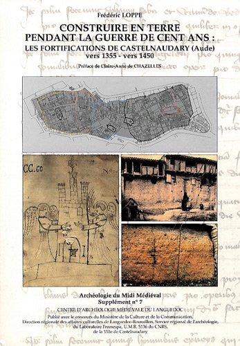 Construire en terre pendant la guerre de cent ans : les fortifications de Castelnaudary (Aude), ...