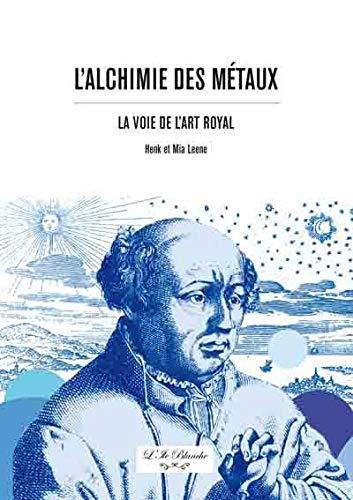 9782918387091: Alchimie des Métaux (L') : La voie de l'Art Royal