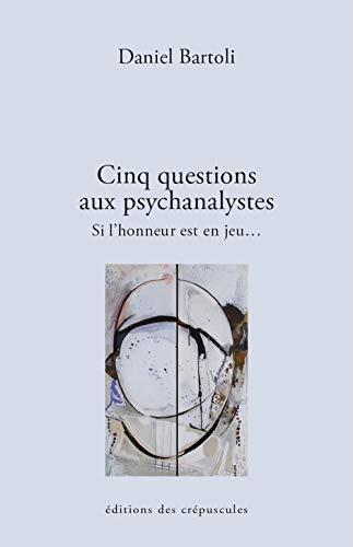 9782918394075: Si l'honneur est en jeu... : Cinq questions � la psychanalyse
