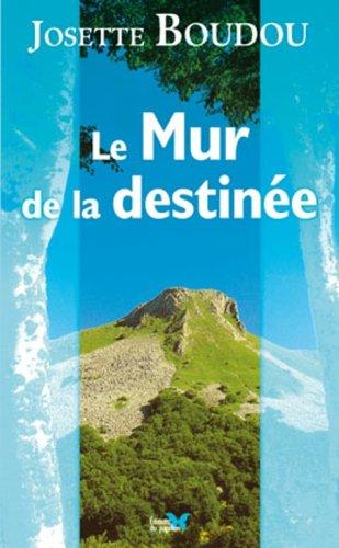 9782918409045: Mur de la Destin�e (le)