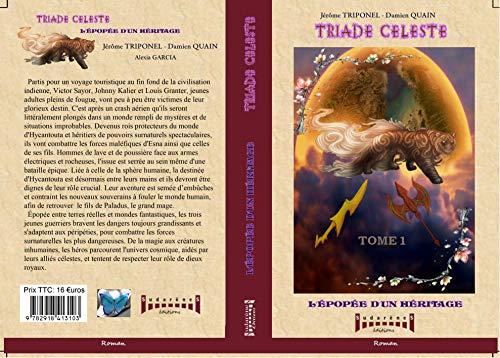 9782918413189: Triade c�leste, Tome 1 : L'�pop�e d'un h�ritage