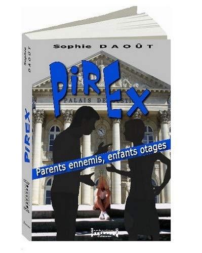 9782918413707: PIREX PARENTS ENNEMIS ENFANTS OTAGES