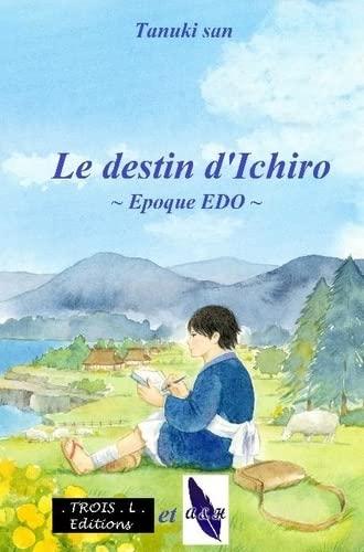 9782918458371: Le Destin d'Ichiro