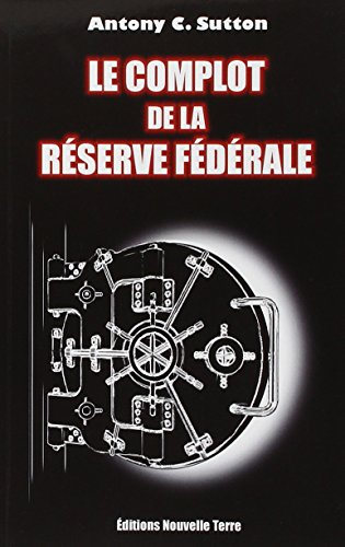 9782918470021: Le complot de la Réserve Fédérale (French Edition)