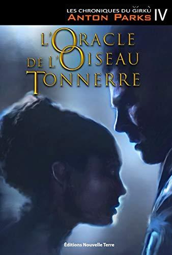 """9782918470427: Chroniques du Girku (Les), T. 4 : """"L'Oracle de l'Oiseau Tonnerre"""