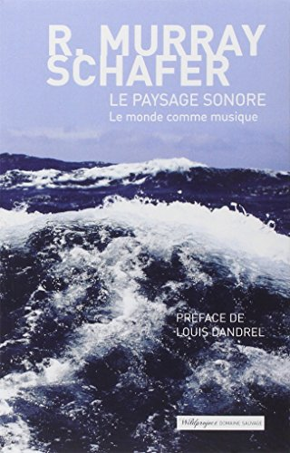 PAYSAGE SONORE -LE-: MURRAY SCHAFER R
