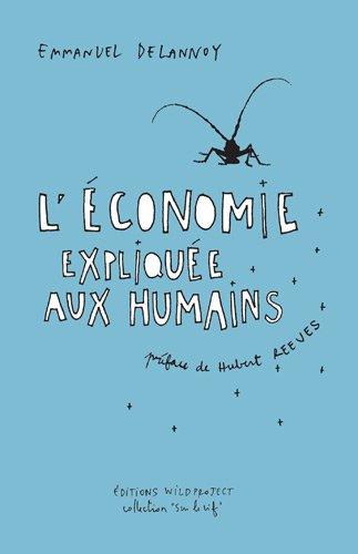 9782918490159: Comment l'Homme N'a Pas Invente l'Economie. Dialogues avec un Insecte