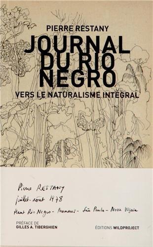 9782918490173: Journal du Rio Negro: Vers le naturalisme intégral
