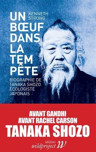 9782918490432: Un boeuf dans la tempête : Une biographie de Tanaka Shozo, écologiste japonais