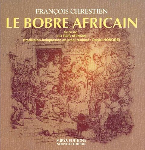 9782918525615: Le Bobre Africain- Suivi de : Lo Bob afrikin (tradiksion-ladaptasion an kréol réunioné : daniel Honoré)