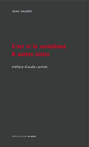 9782918527251: L'Art et le Socialisme & Autres Textes