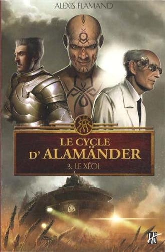 9782918541066: Le cycle d'Alam�nder, Tome 3 : Le X�ol