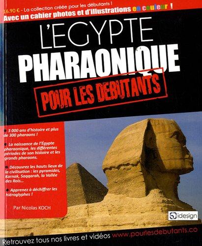 9782918572343: L'Egypte pharaonique pour les débutants
