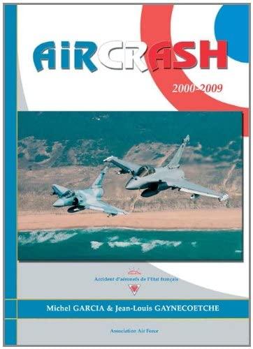 Aircrash 2000-2009: Garcia, Michel; Gaynecoetche,