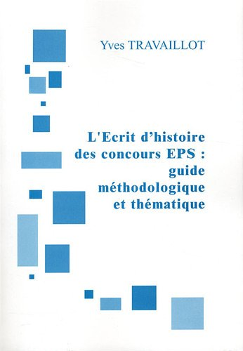 9782918594116: L'Ecrit d'histoire des concours EPS : guide méthodologique et thématique