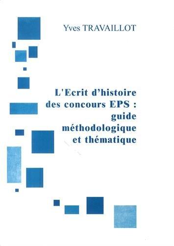 9782918594291: L'écrit d'histoire des concours EPS : guide méthodologique et thématique