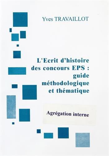 9782918594307: L'écrit 1 de l'agrégation interne d'EPS : guide méthodologique et thématique