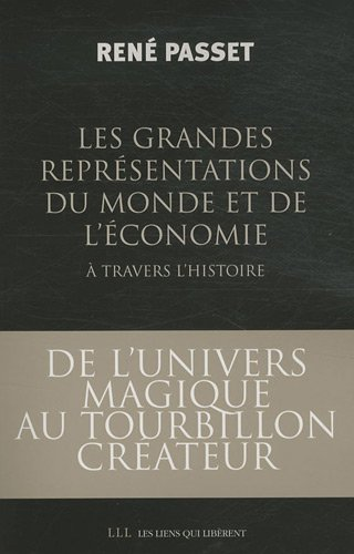 GRANDES REPRÉSENTATIONS DU MONDE ET DE L'ÉCONOMIE (LES) À TRAVERS L'...