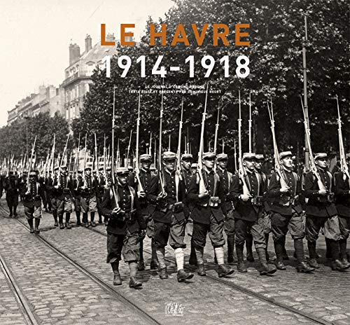 9782918616214: Le Havre 1914-1918, le journal d'Edmond Derome