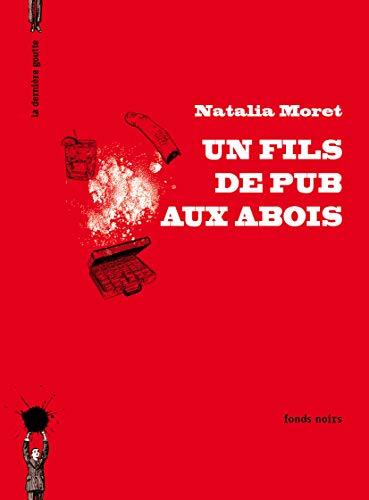 Un fils de pub aux abois: Natalia Moret