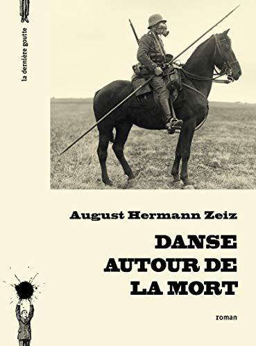 Danse autour de la mort: Zeiz, August Hermann