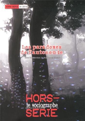 9782918621164: Le Sociographe, Hors Série N°6: Les paradoxes de l'autonomie