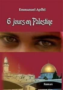 9782918629443: 6 jours en Palestine