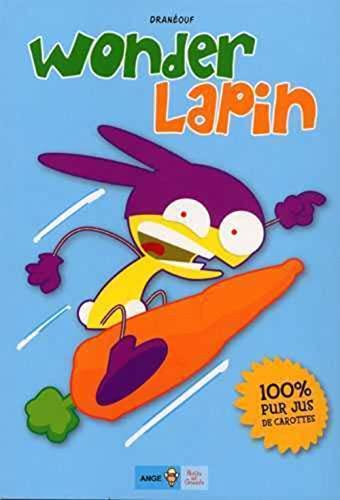 9782918669005: Wonder lapin T01 100% pur jus de carottes