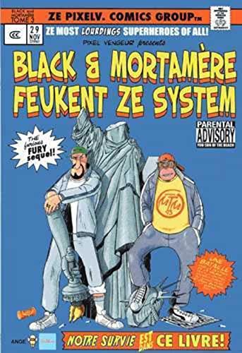 9782918669043: Black et Mortamère Tome3 : Black et Mortamère feukent ze system (the furious fury sequel !)