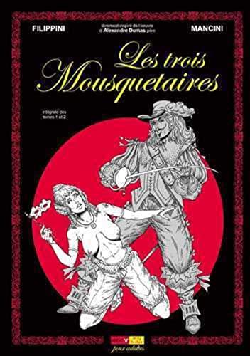 TROIS MOUSQUETAIRES -LES- INTEGRALE T1 2: FILIPPINI MANCINI