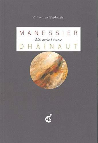Le Poème des blés: Pierre Dhainaut; Alfred